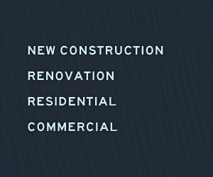 New Construction - Renovation - Residential - Commercial